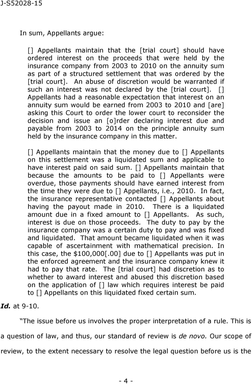 settlement that was ordered by the [trial court]. An abuse of discretion would be warranted if such an interest was not declared by the [trial court].