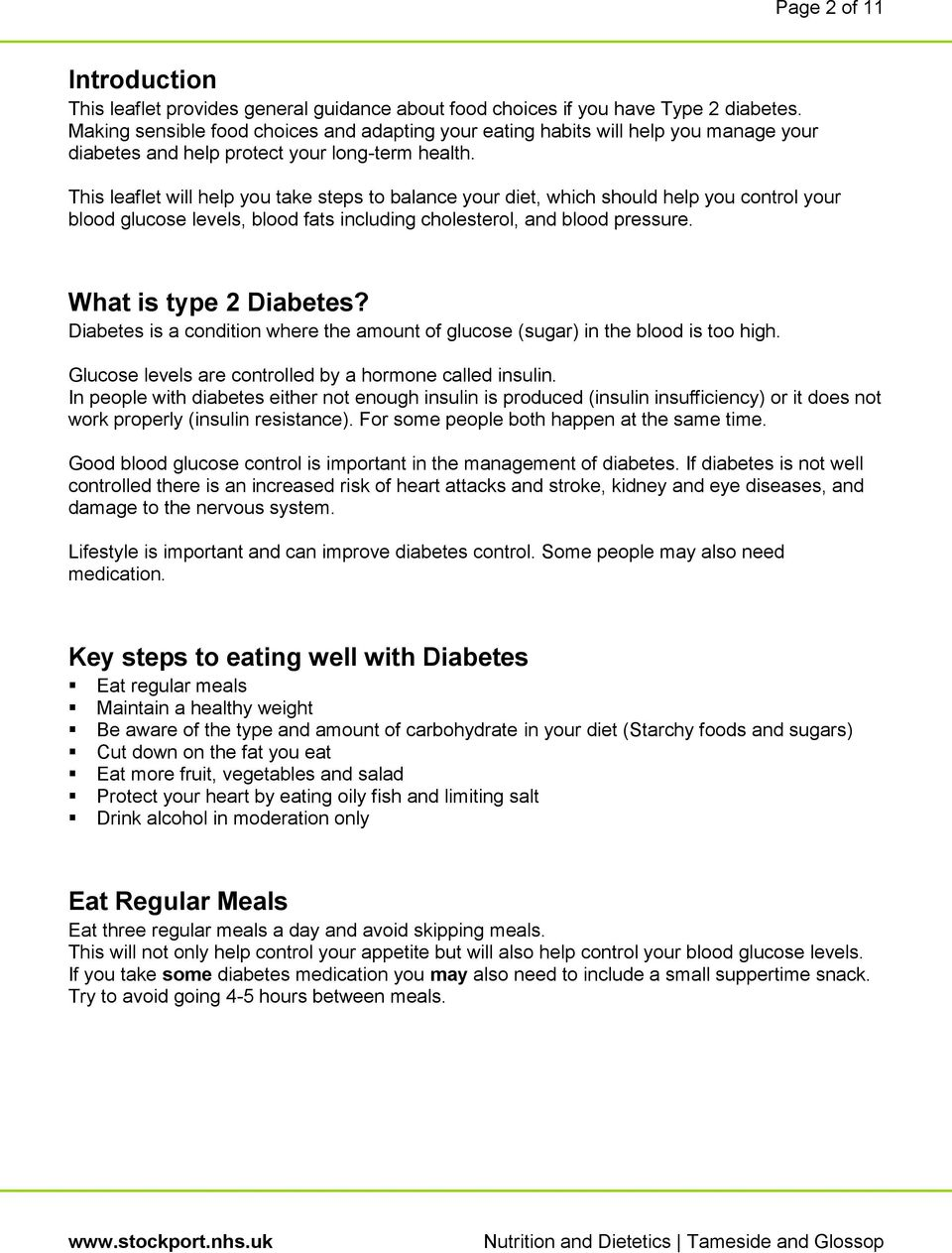 This leaflet will help you take steps to balance your diet, which should help you control your blood glucose levels, blood fats including cholesterol, and blood pressure. What is type 2 Diabetes?