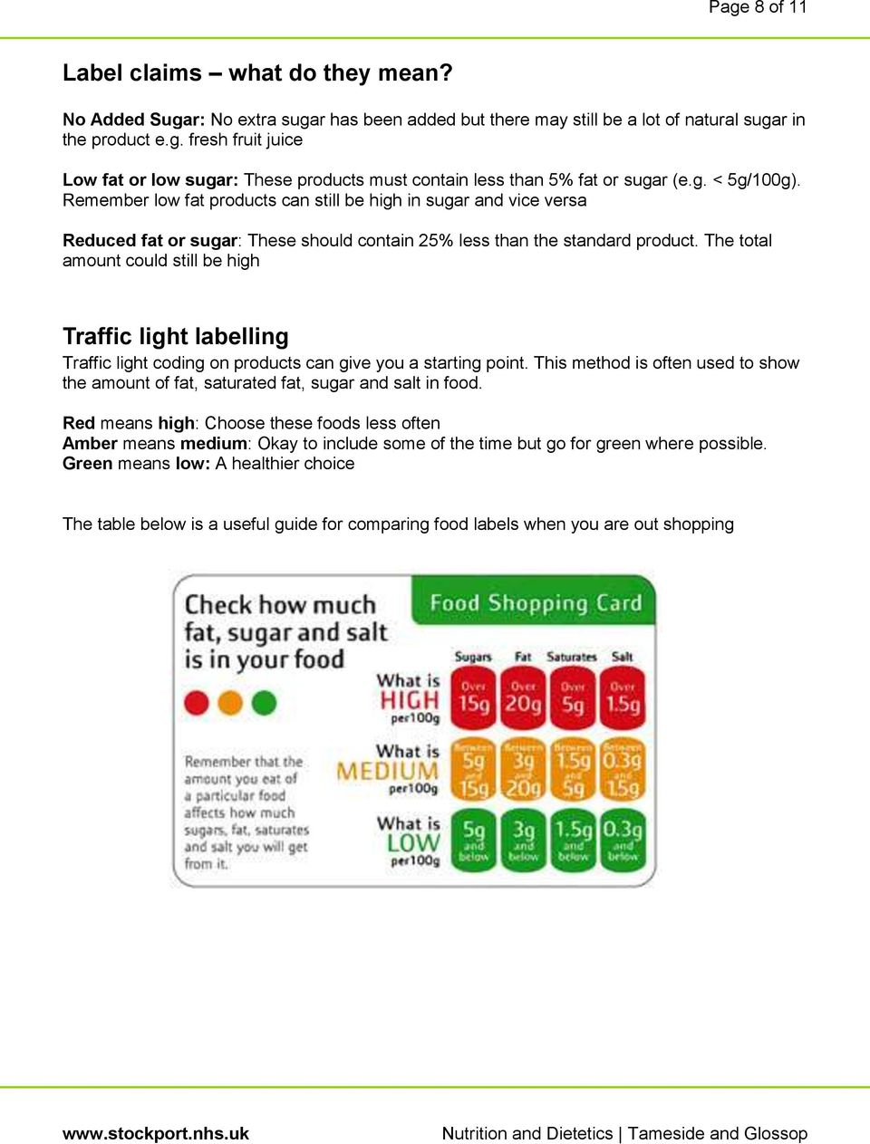 The total amount could still be high Traffic light labelling Traffic light coding on products can give you a starting point.
