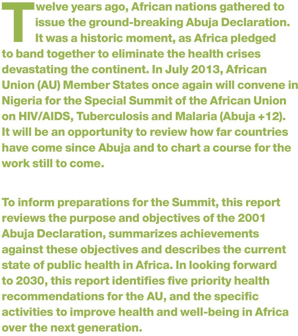 In July 2013, African Union (AU) Member States once again will convene in Nigeria for the Special Summit of the African Union on HIV/AIDS, Tuberculosis and Malaria (Abuja +12).