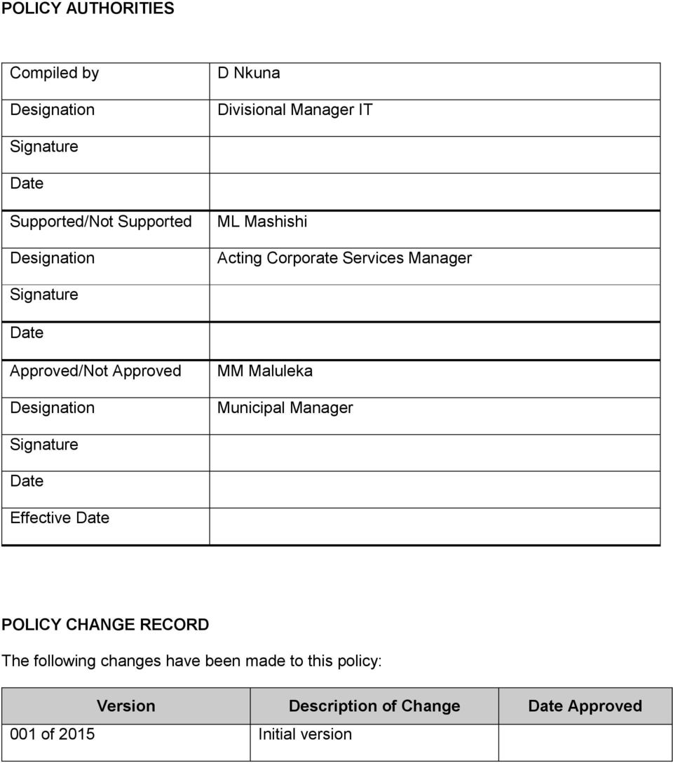Designation MM Maluleka Municipal Manager Signature Date Effective Date POLICY CHANGE RECORD The