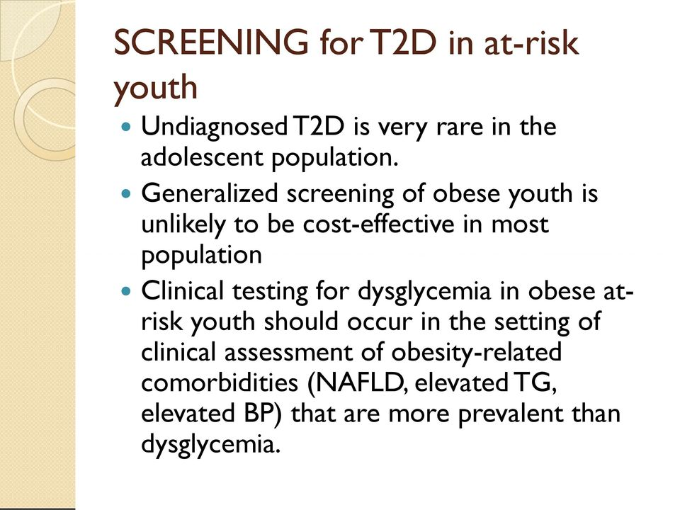 testing for dysglycemia in obese atrisk youth should occur in the setting of clinical assessment of