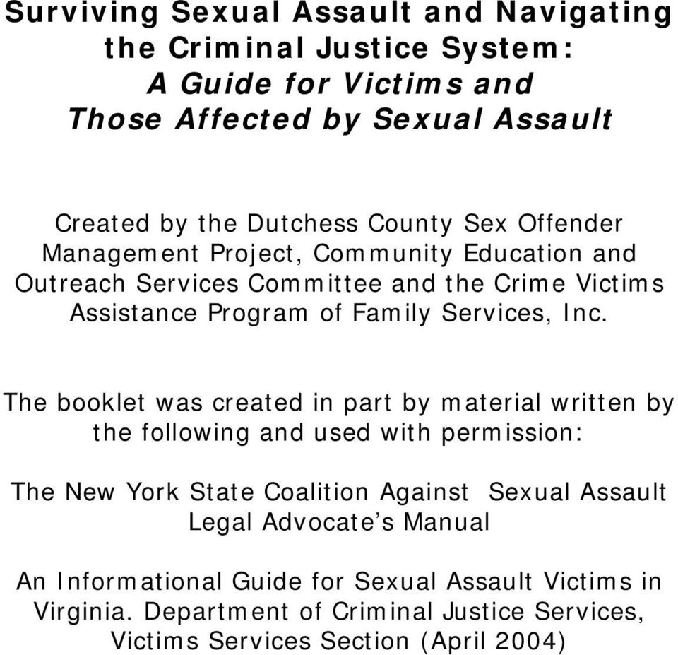Inc. The booklet was created in part by material written by the following and used with permission: The New York State Coalition Against Sexual Assault