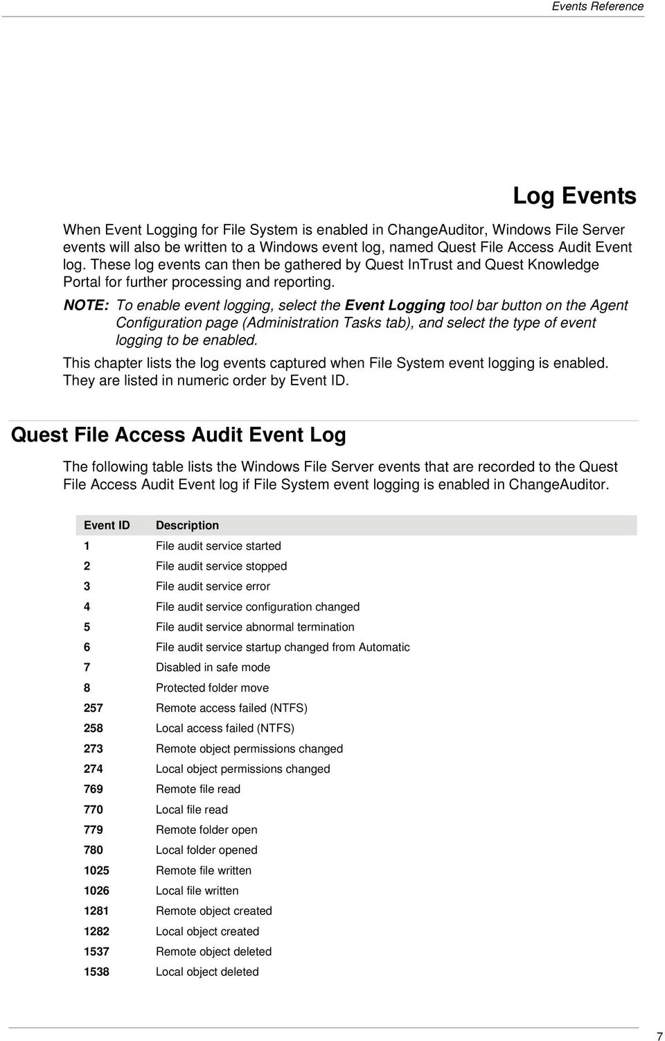 NOTE: To enable event logging, select the Event Logging tool bar button on the Agent Configuration page (Administration Tasks tab), and select the type of event logging to be enabled.