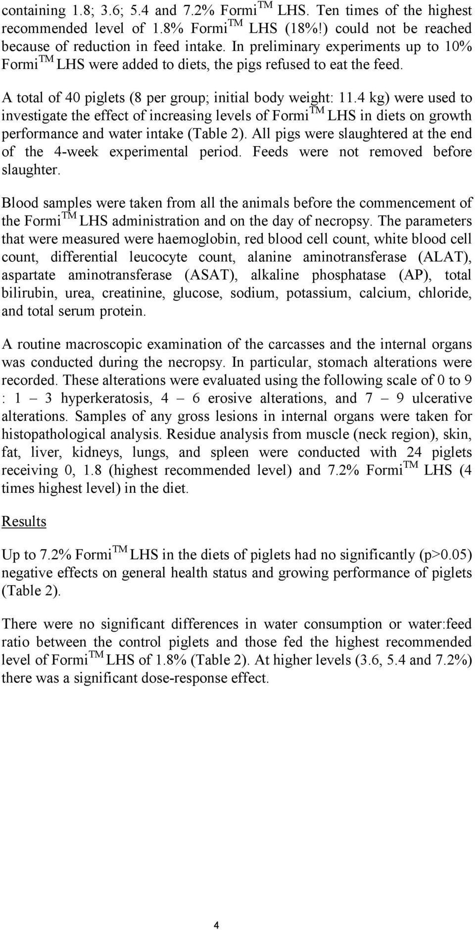 4 kg) were used to investigate the effect of increasing levels of Formi TM LHS in diets on growth performance and water intake (Table 2).