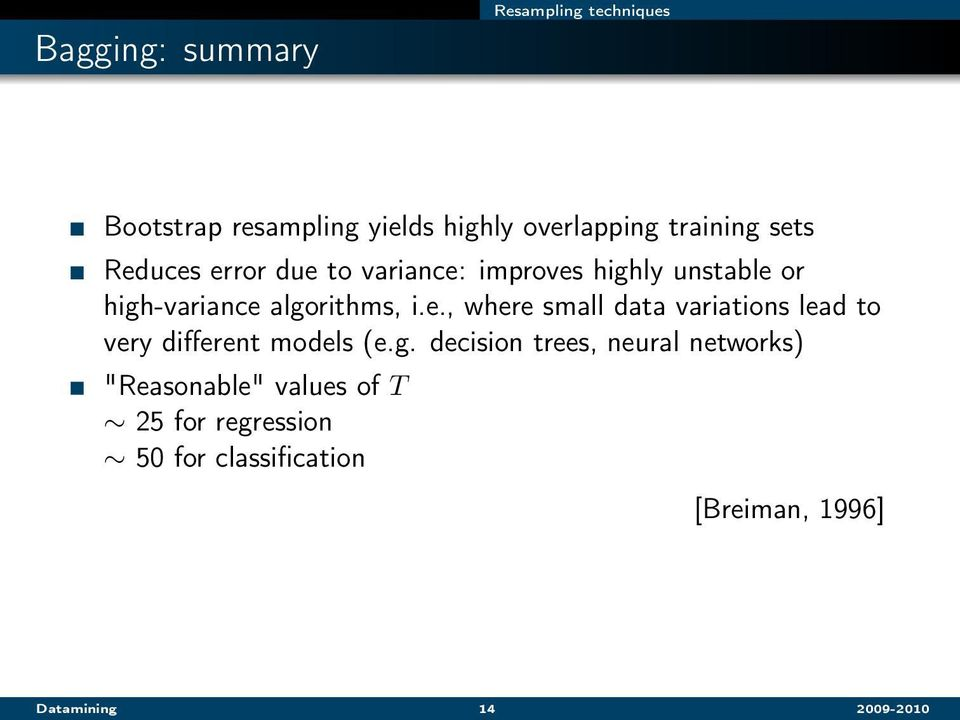 "g. decision trees, neural networks) ""Reasonable"" values of T 25 for regression 50 for"