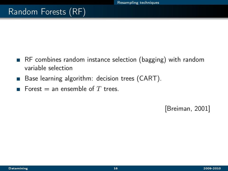 Base learning algorithm: decision trees (CART).
