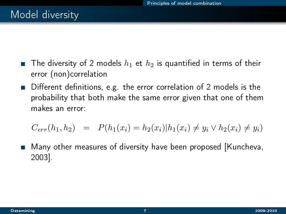 the error correlation of 2 models is the probability that both make the same error given that one of them makes an