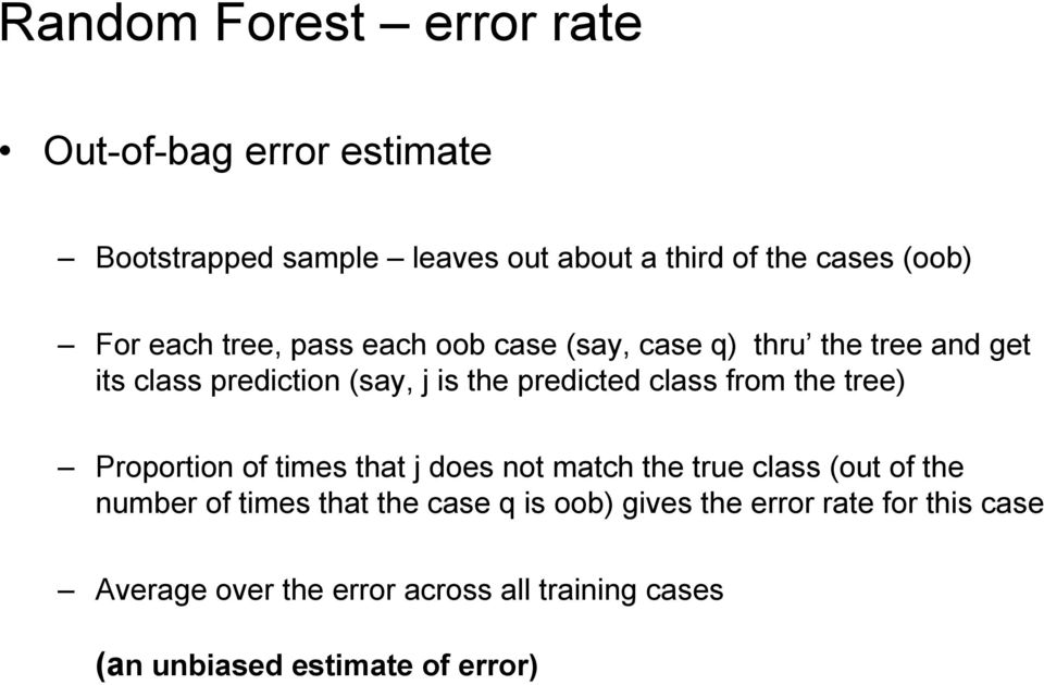 from the tree) Proportion of times that j does not match the true class (out of the number of times that the case q is