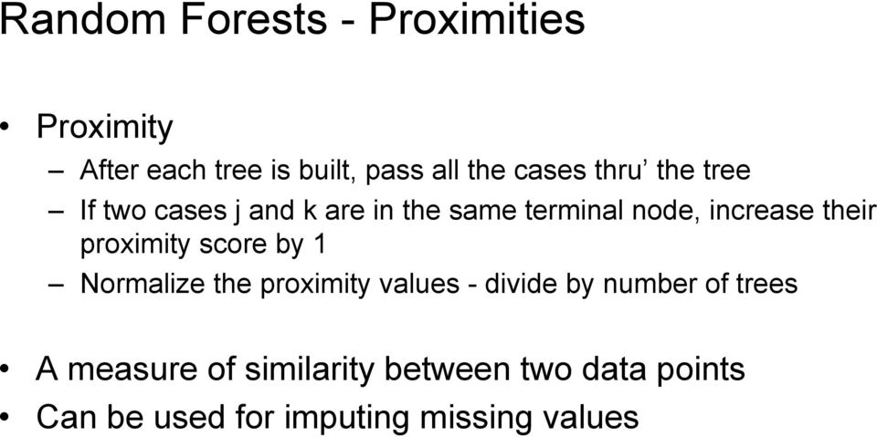their proximity score by 1 Normalize the proximity values - divide by number of