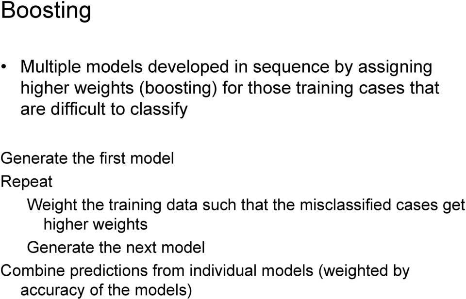 Weight the training data such that the misclassified cases get higher weights Generate