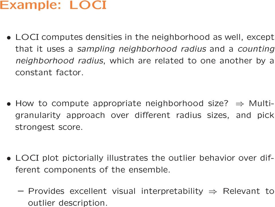 How to compute appropriate neighborhood size? Multigranularity approach over different radius sizes, and pick strongest score.