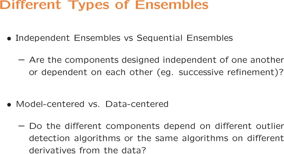 successive refinement)? Model-centered vs.