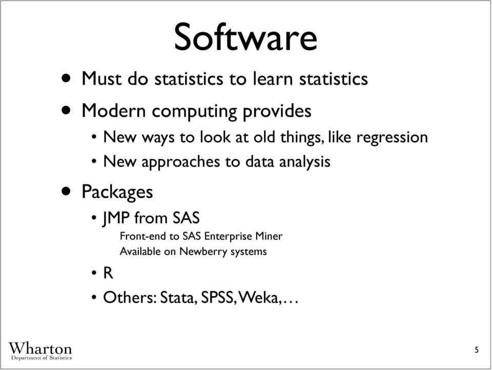 approaches to data analysis Packages JMP from SAS Front-end to SAS
