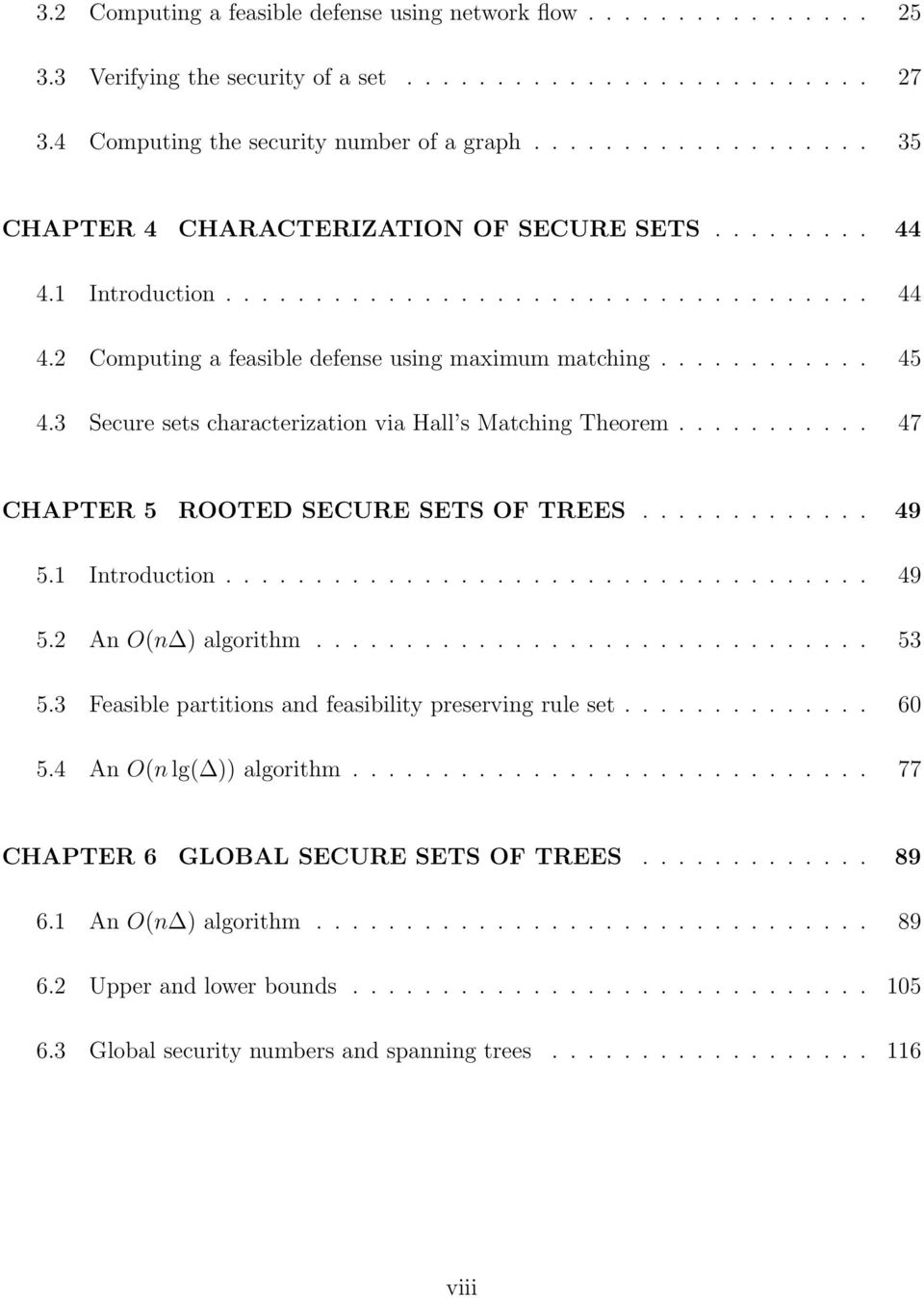 3 Secure sets characterization via Hall s Matching Theorem........... 47 CHAPTER 5 ROOTED SECURE SETS OF TREES............. 49 5.1 Introduction.................................... 49 5.2 An O(n ) algorithm.