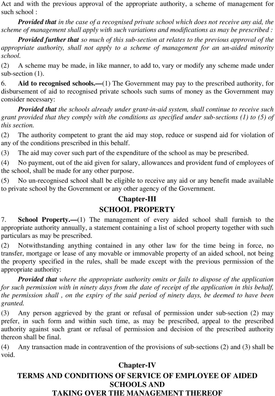 authority, shall not apply to a scheme of management for an un-aided minority school. (2) A scheme may be made, in like manner, to add to, vary or modify any scheme made under sub-section (1). 6.