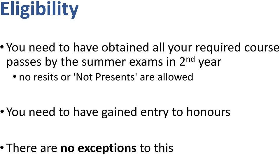 year no resits or 'Not Presents' are allowed You need
