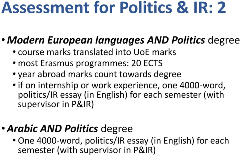 experience, one 4000-word, politics/ir essay (in English) for each semester (with supervisor in P&IR)