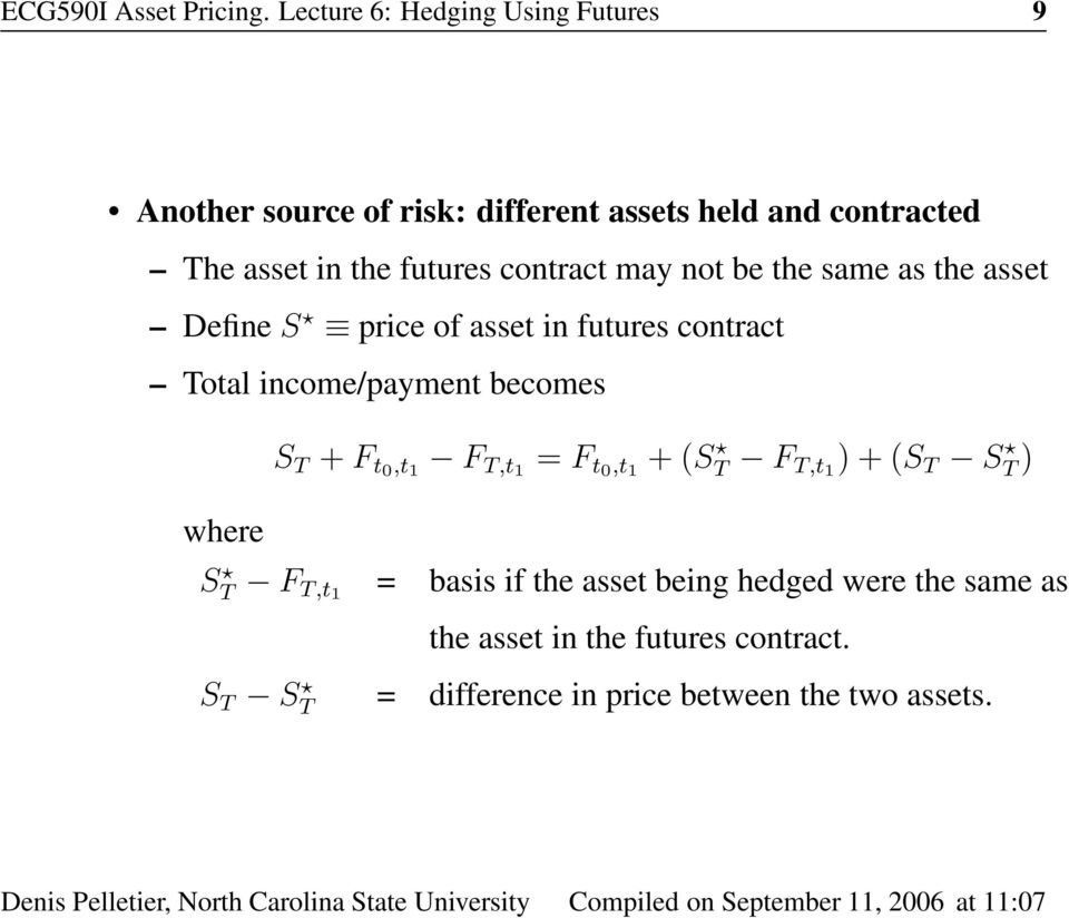 futures contract may not be the same as the asset Define S price of asset in futures contract Total income/payment