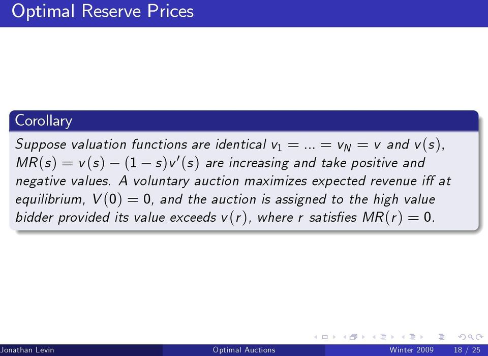 A voluntary auction maximizes expected revenue i at equilibrium, V () =, and the auction is assigned to