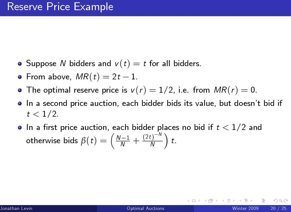 In a second price auction, each bidder bids its value, but doesn t bid if t < 1/2.