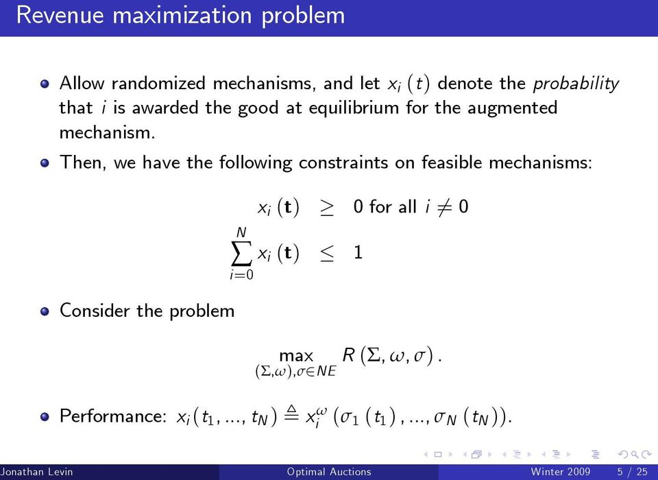 Then, we have the following constraints on feasible mechanisms: Consider the problem x i (t) for all i 6= N