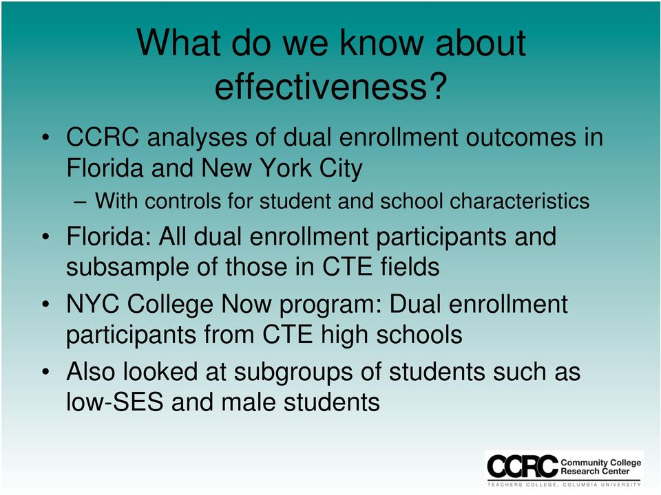 and school characteristics Florida: All dual enrollment participants and subsample of those in