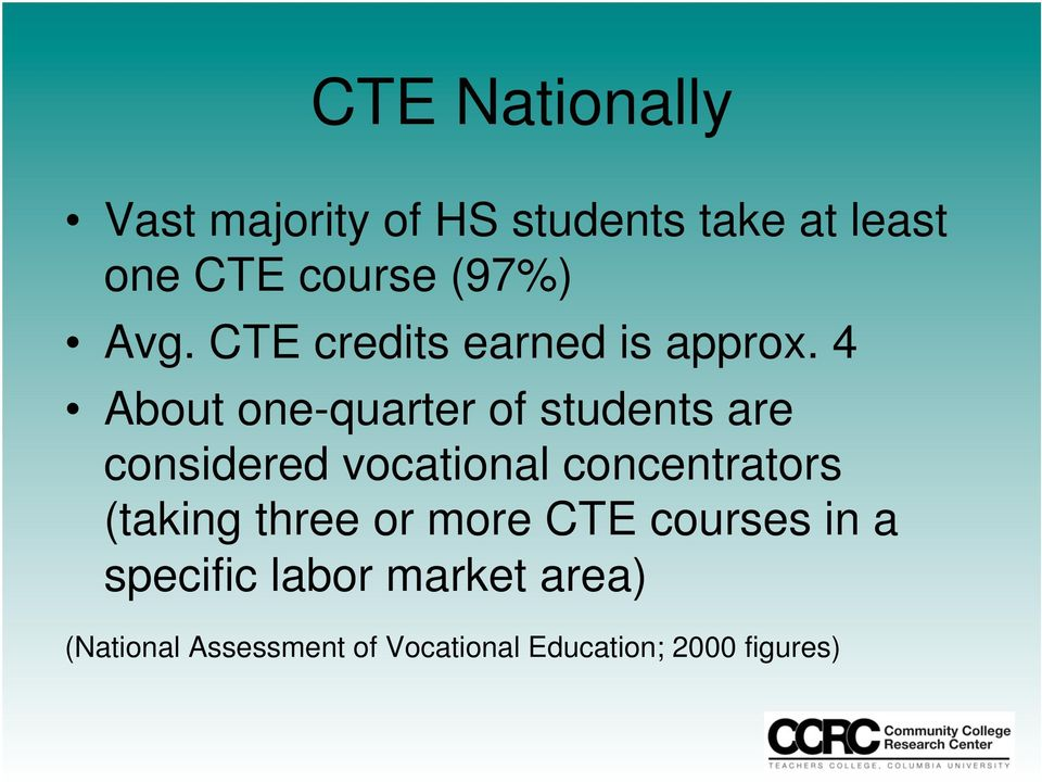 4 About one-quarter of students are considered vocational concentrators