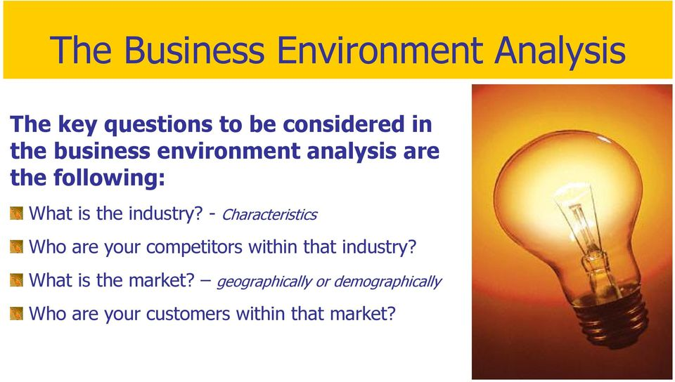 - Characteristics Who are your competitors within that industry?