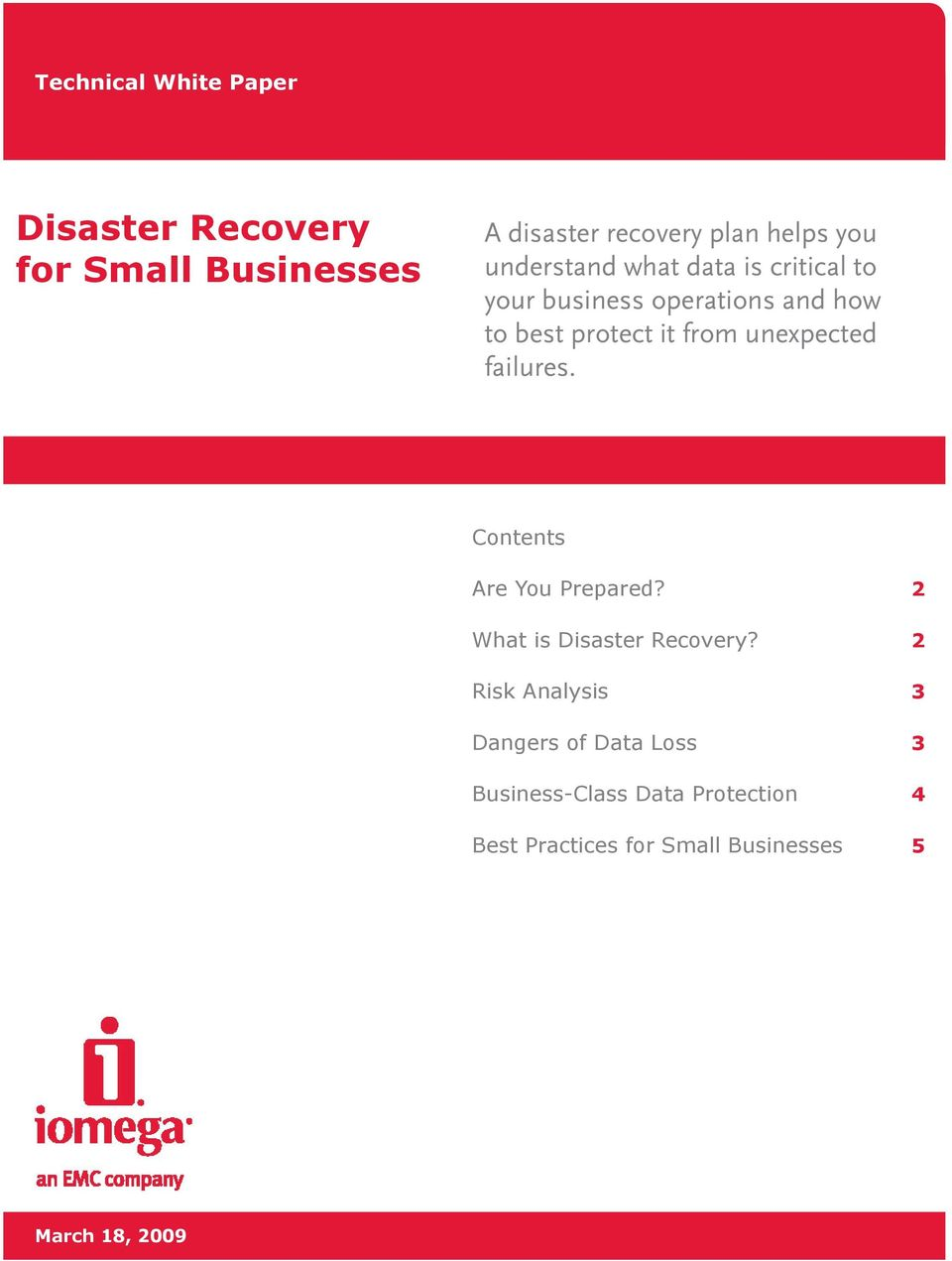 unexpected failures. Contents Are You Prepared? 2 What is Disaster Recovery?