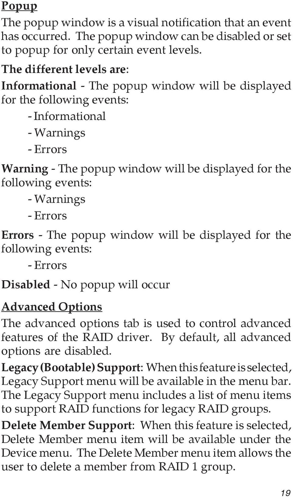 following events: - Warnings - Errors Errors - The popup window will be displayed for the following events: - Errors Disabled - No popup will occur Advanced Options The advanced options tab is used