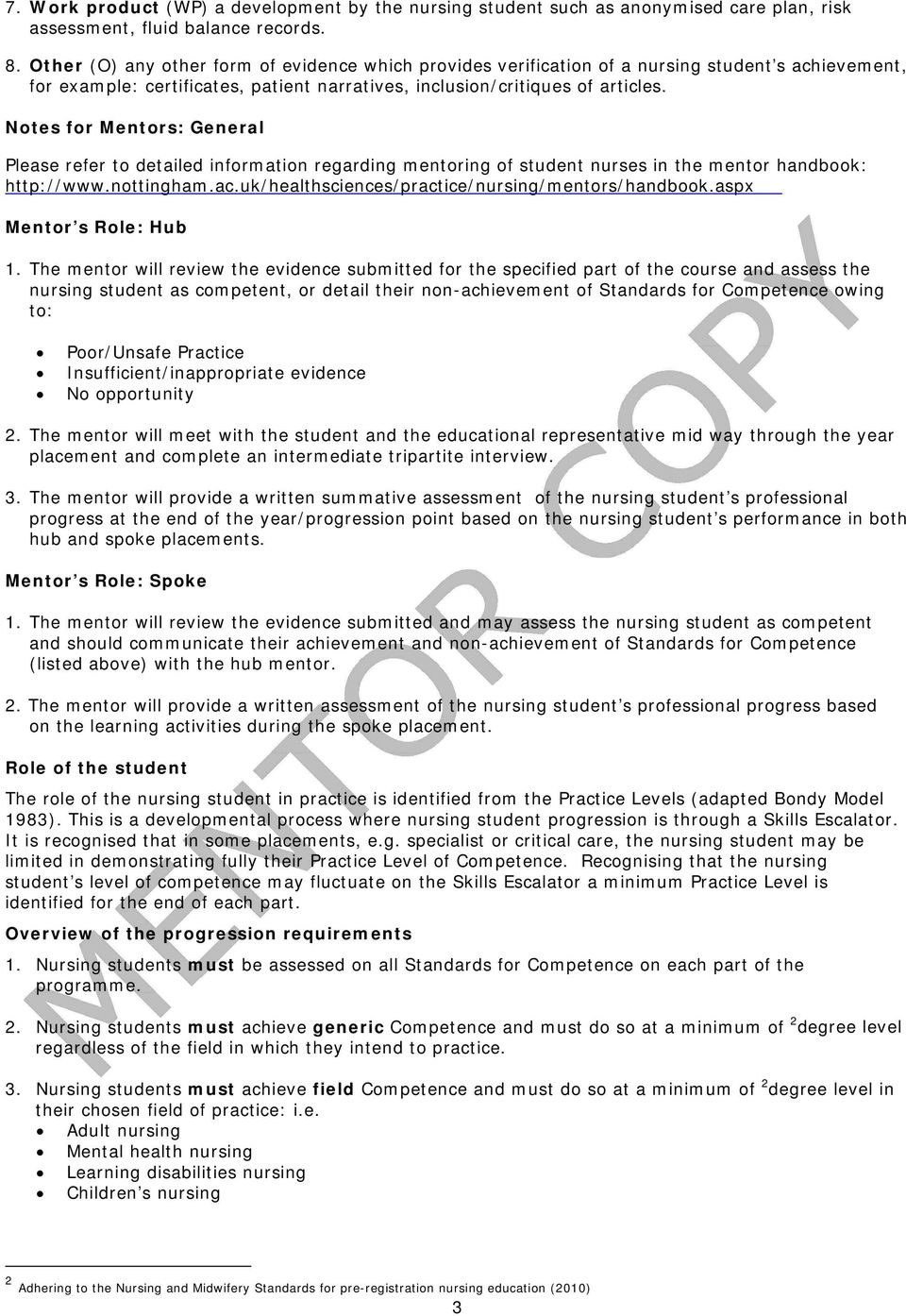 Notes for Mentors: General Please refer to detailed information regarding mentoring of student nurses in the mentor handbook: http://www.nottingham.ac.