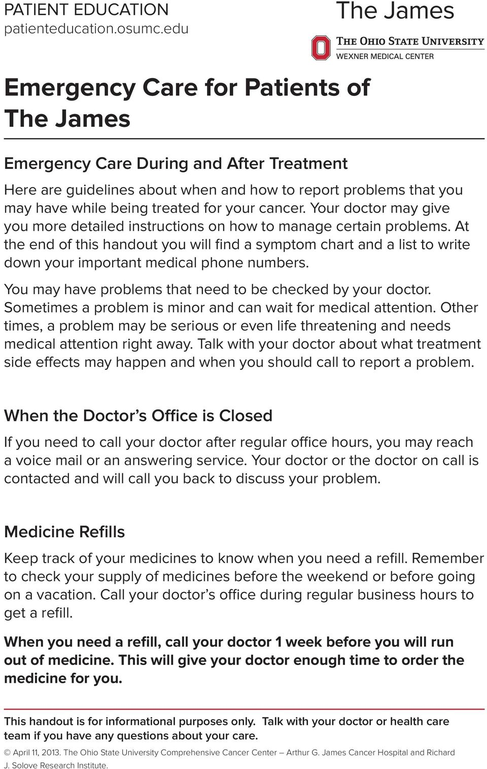 Your doctor may give you more detailed instructions on how to manage certain problems.