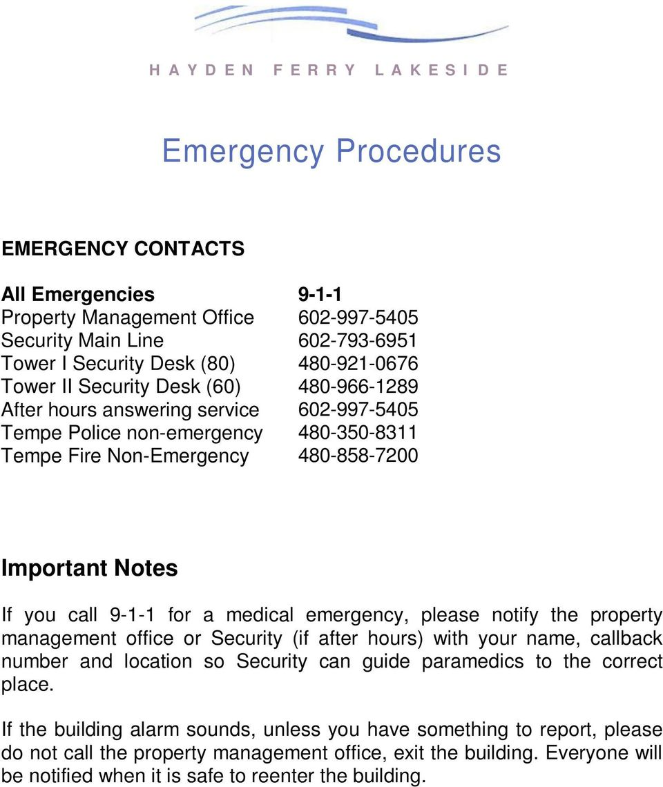 emergency, please notify the property management office or Security (if after hours) with your name, callback number and location so Security can guide paramedics to the correct place.