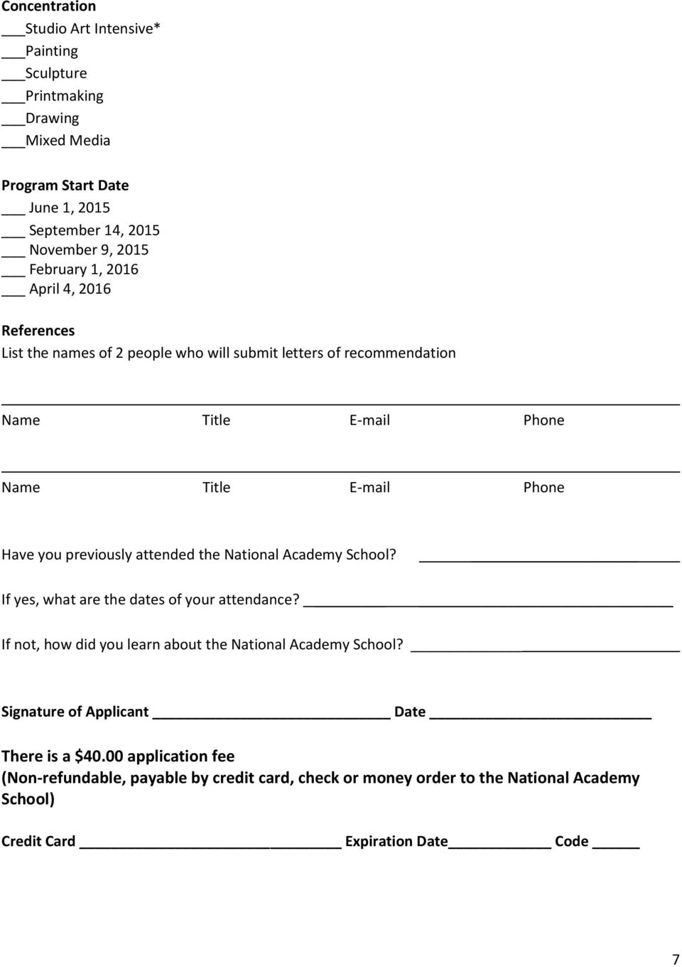 attended the National Academy School? If yes, what are the dates of your attendance? If not, how did you learn about the National Academy School?