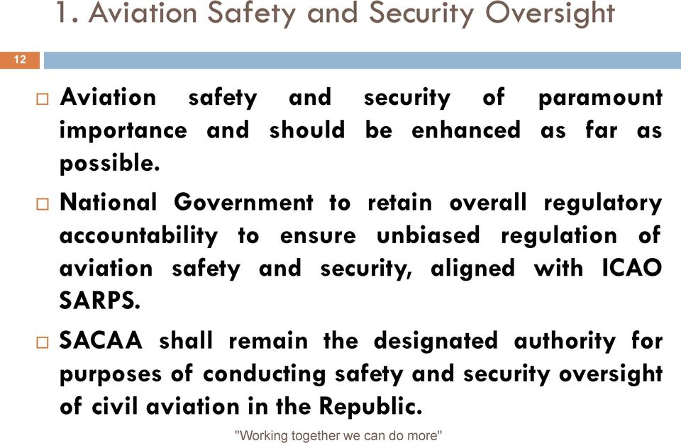 National Government to retain overall regulatory accountability to ensure unbiased regulation of aviation
