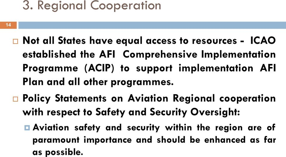 Policy Statements on Aviation Regional cooperation with respect to Safety and Security Oversight: