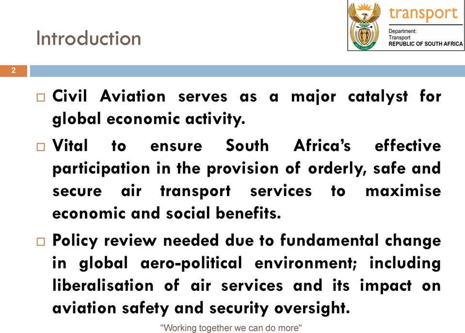 transport services to maximise economic and social benefits.