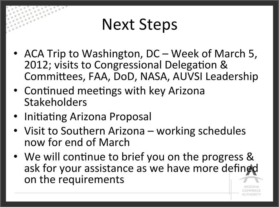 Ini)a)ng Arizona Proposal Visit to Southern Arizona working schedules now for end of March We will