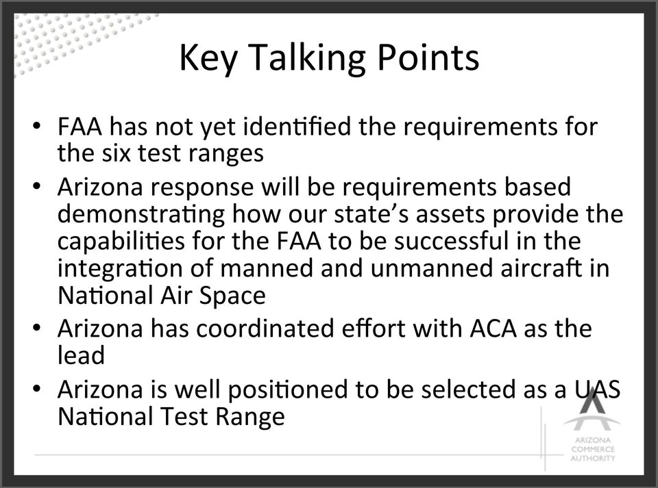 be successful in the integra)on of manned and unmanned aircra[ in Na)onal Air Space Arizona has
