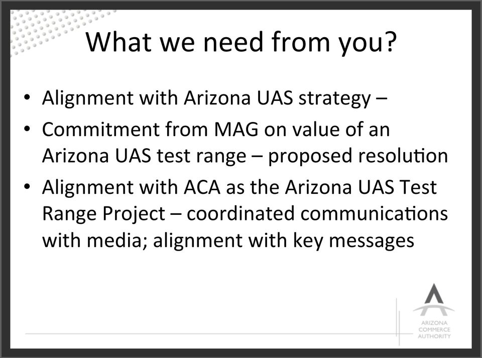 of an Arizona UAS test range proposed resolu)on Alignment with