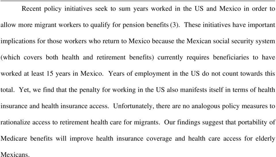 beneficiaries to have worked at least 15 years in Mexico. Years of employment in the US do not count towards this total.
