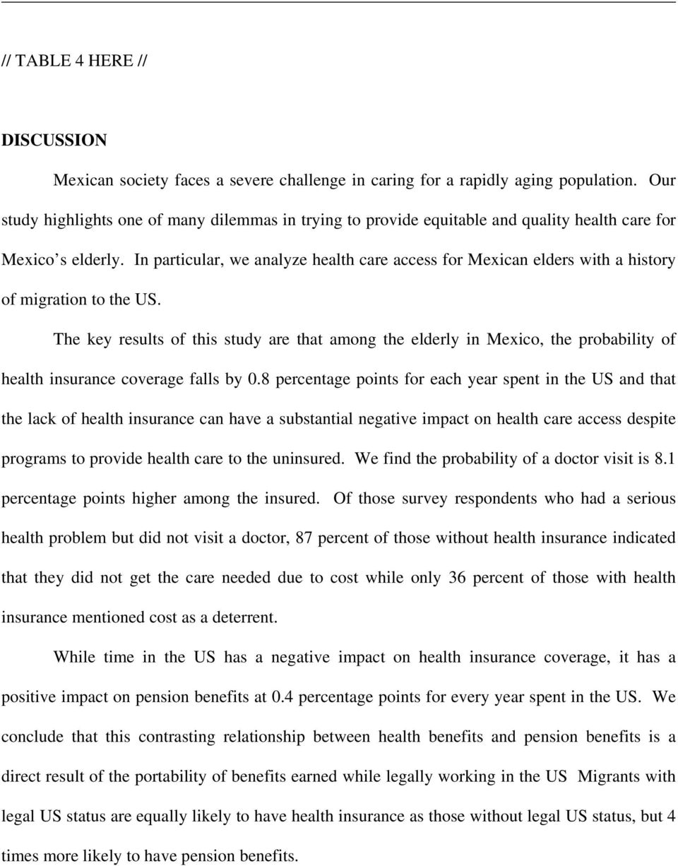 In particular, we analyze health care access for Mexican elders with a history of migration to the US.