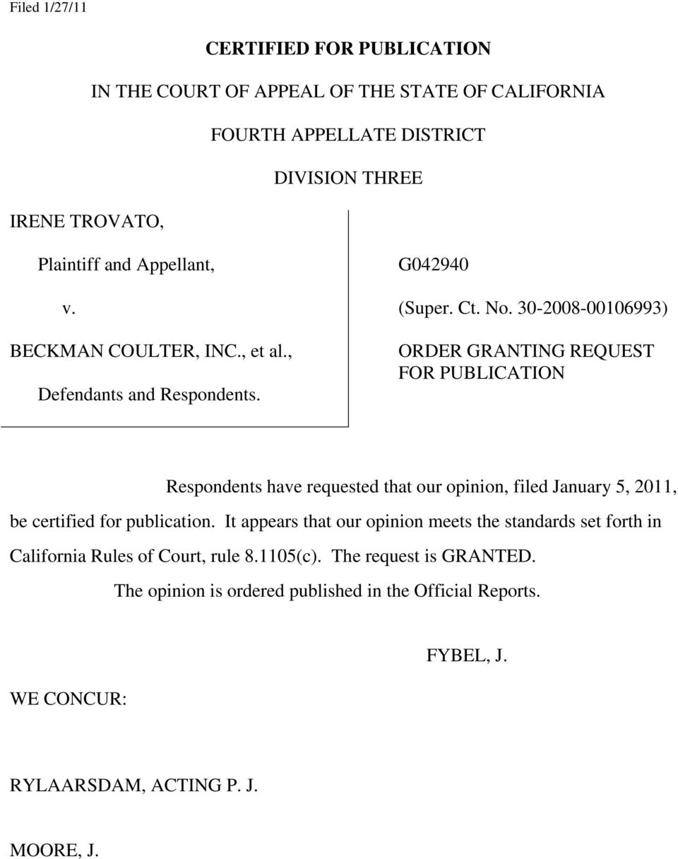 30-2008-00106993) ORDER GRANTING REQUEST FOR PUBLICATION Respondents have requested that our opinion, filed January 5, 2011, be certified for publication.