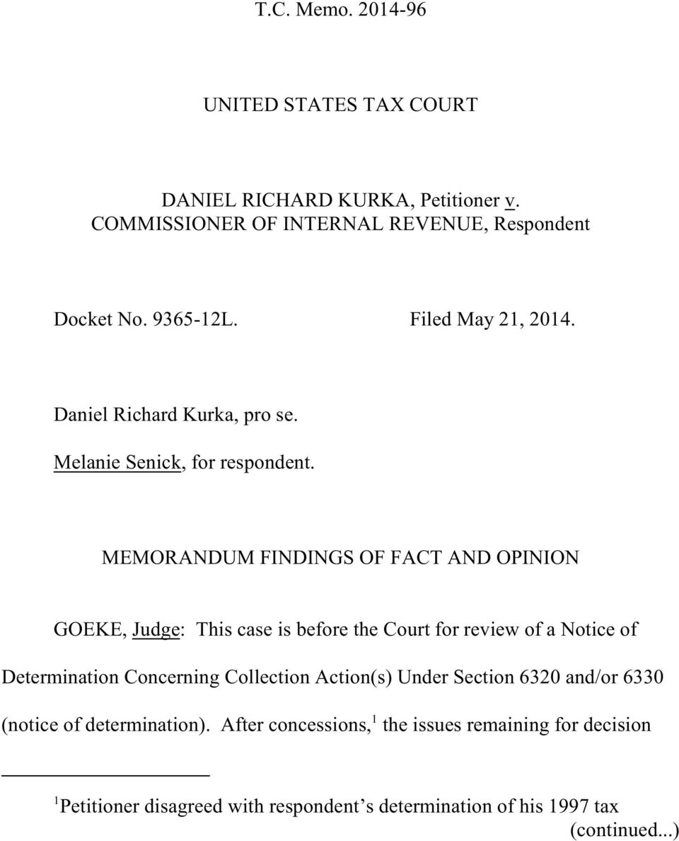 MEMORANDUM FINDINGS OF FACT AND OPINION GOEKE, Judge: This case is before the Court for review of a Notice of Determination Concerning Collection