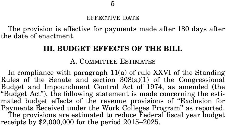 as amended (the Budget Act ), the following statement is made concerning the estimated budget effects of the revenue provisions of Exclusion for Payments Received under the Work Colleges