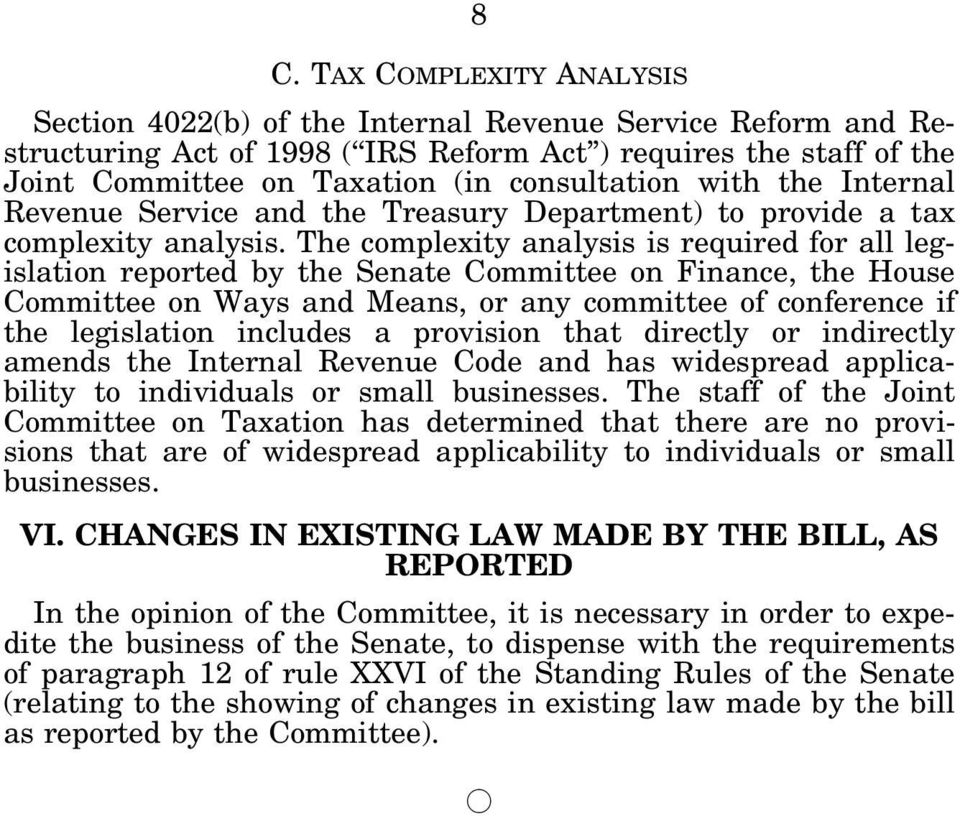 The complexity analysis is required for all legislation reported by the Senate Committee on Finance, the House Committee on Ways and Means, or any committee of conference if the legislation includes