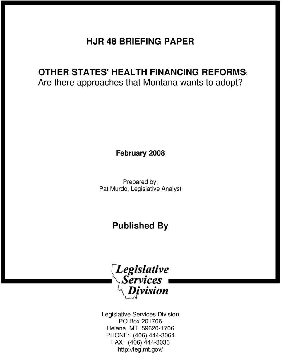 February 2008 Prepared by: Pat Murdo, Legislative Analyst Published By