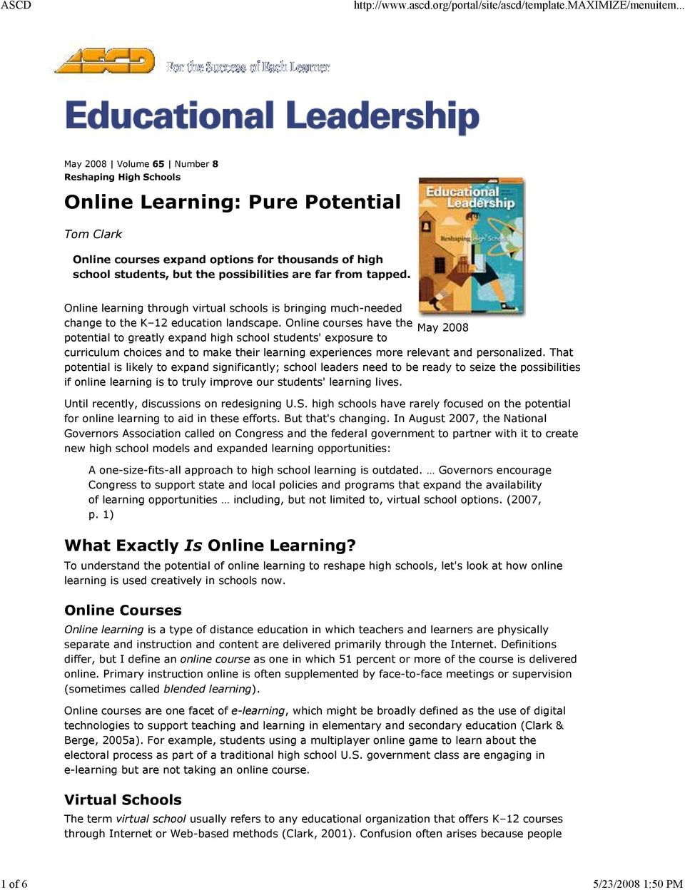 Online courses have the May 2008 potential to greatly expand high school students' exposure to curriculum choices and to make their learning experiences more relevant and personalized.