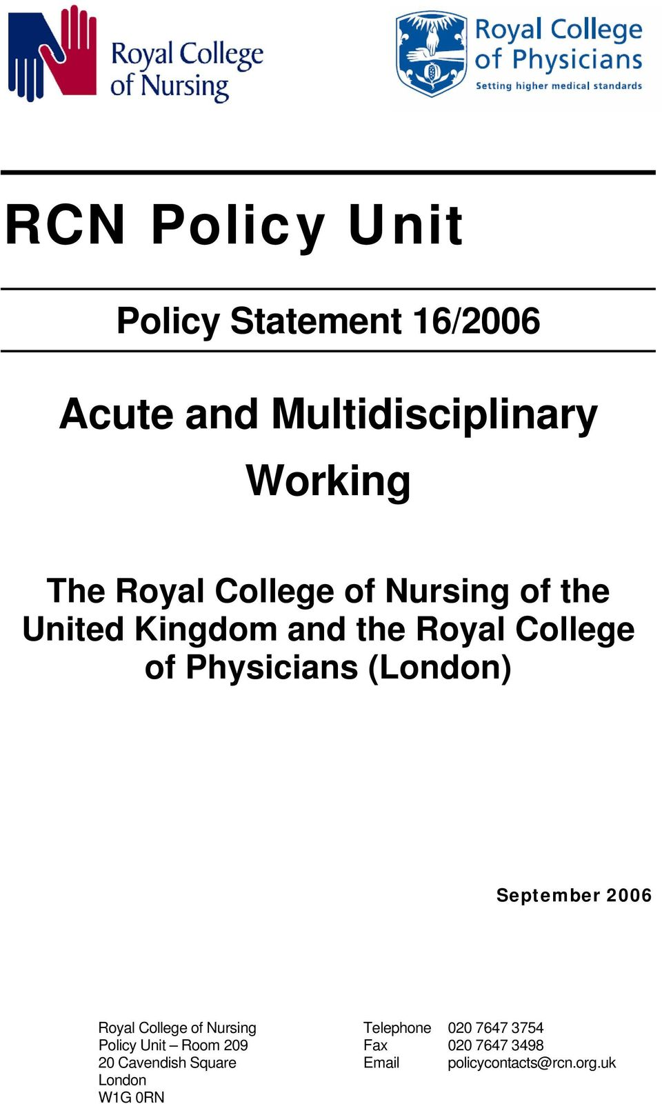 (London) September 2006 Royal College of Nursing Policy Unit Room 209 20 Cavendish